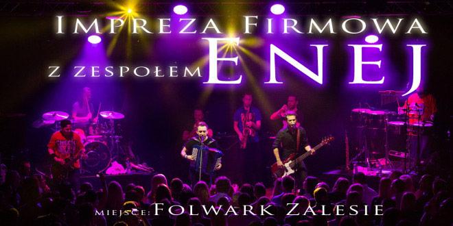 Impreza firmowa z zespołem Enej. Miejsce Folwark Zalesie.